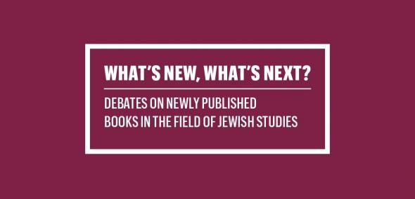 Na fioletowym tle biały napis: What's New What's Next? Debates on Newly Published Books in the Field of Jewish Studies